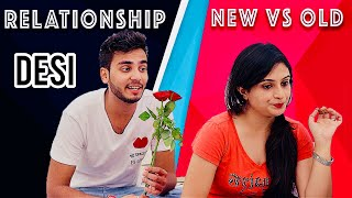 RELATIONSHIP NEW VS OLD | ELVISH YADAV |