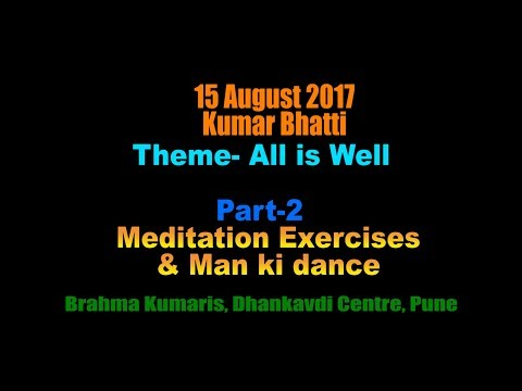 Kumar Bhati 15th Aug 2017 @Pune Dhankavdi centre Part 2 of 2
