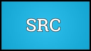 SRC Meaning