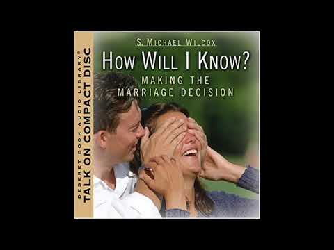 How Will I Know? Making the Marriage Decision by S. Michael Wilcox