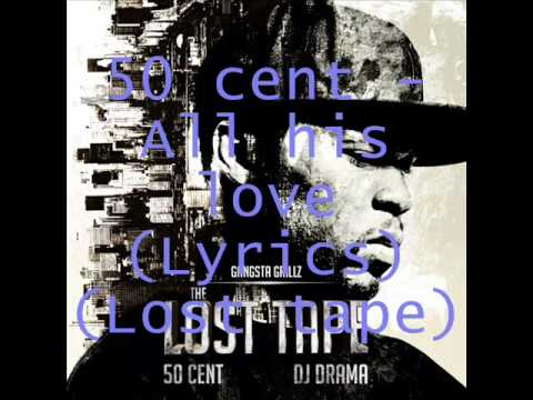 50 Cent - All His Love (With Lyrics)