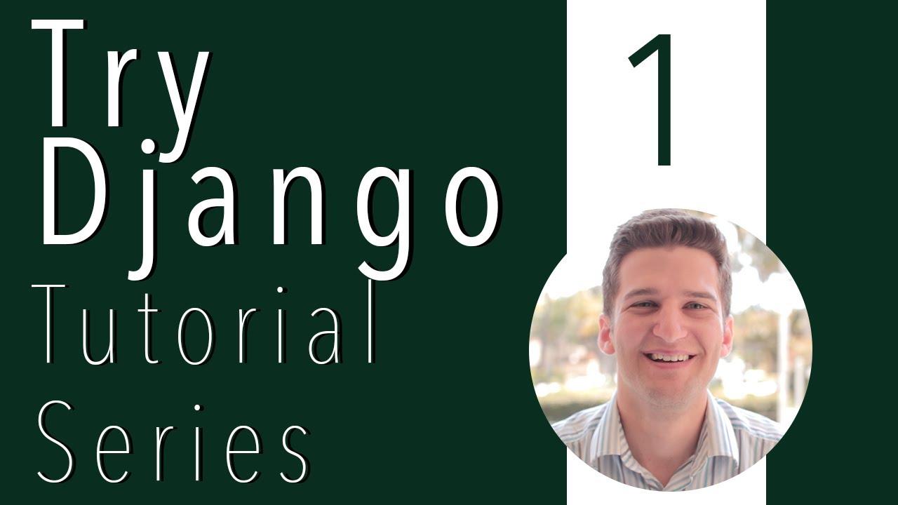 Try Django Tutorial 1 of 21 - New Django Project in