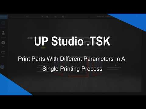 UP Studio.TSK - Print Parts With Different Parameters In A Single Printing Process | Cetus 3D