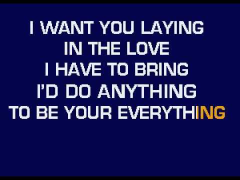 I Just Want To Be Your Everything Karoke