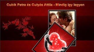 Gubik Petra és Gulyás Attila  - Mindig így legyen