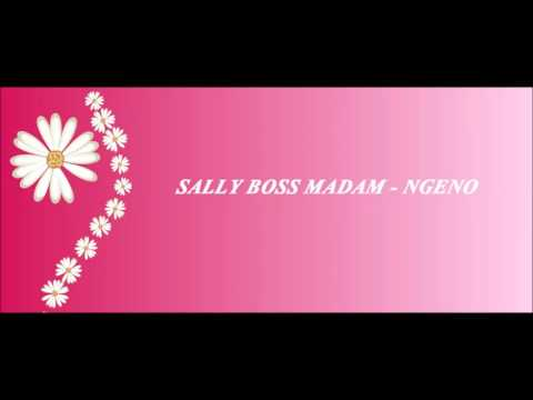 Sally Boss Madam  - ngeno/ Audio