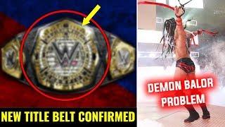 New WWE Title Belt DEBUT CONFIRMED ! Demon Finn Balor Problems ! WWE Queen Of The Ring !