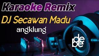 Download Dj Secawan Madu Karaoke Remix Angklung Full Bass