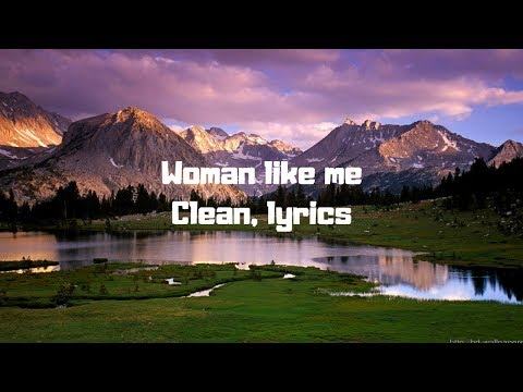 Little Mix - Woman like me (Ft. Nicki Minaj) (clean, lyrics)