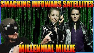 Smacking InfoWars Satellites 1: Millennial Millie