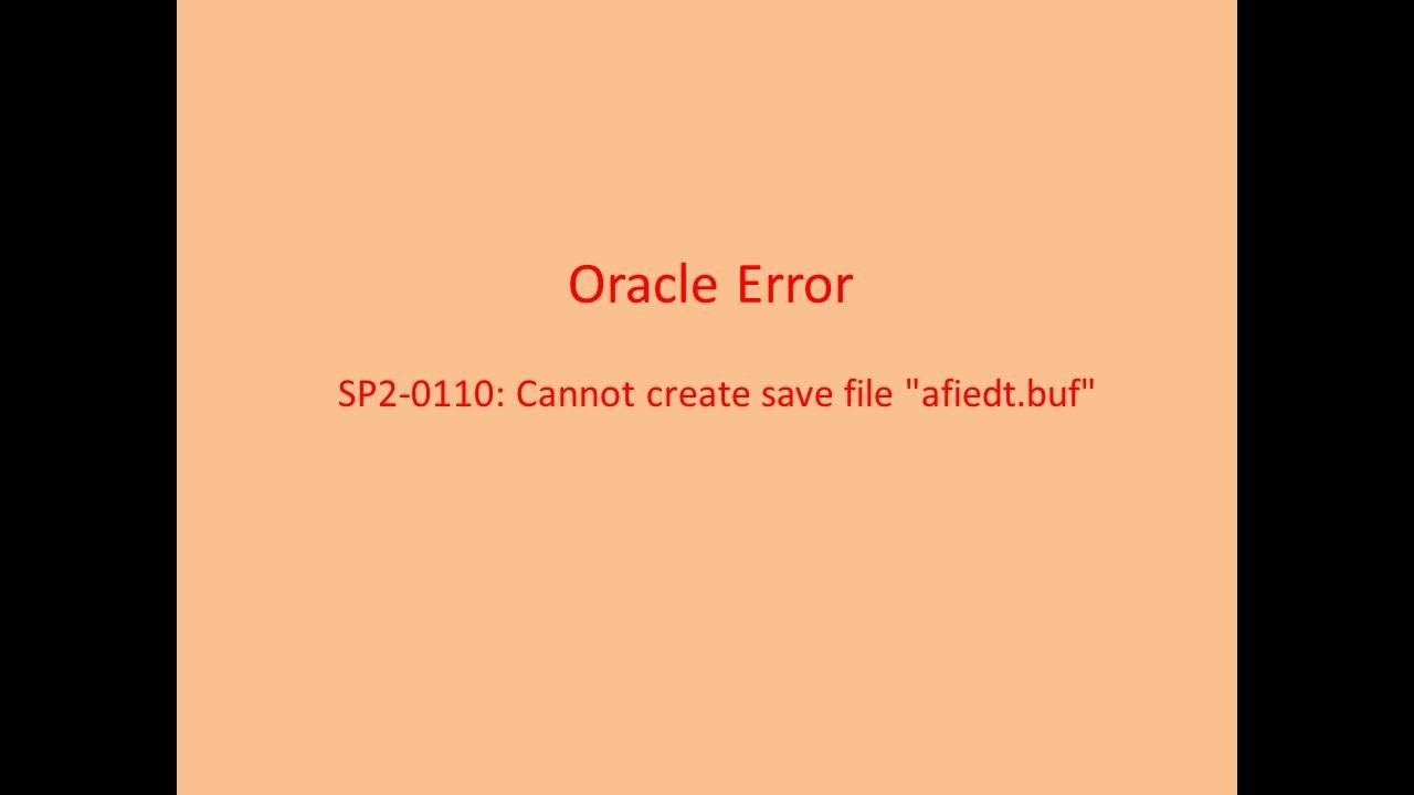SP2-0110: Cannot create save file