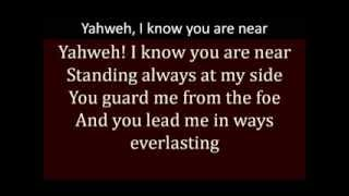 Yahweh, I know You are near
