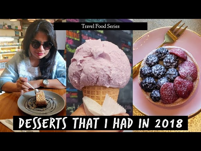 Desserts that I had in 2018 | Traveller By Birth | Hiral Pandya