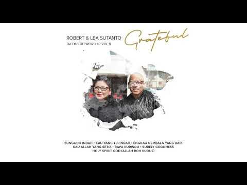 Sungguh Indah (Acoustic) | Official Audio | Robert & Lea Sutanto