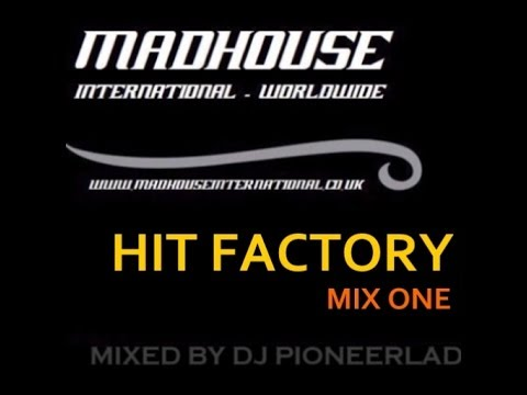 MADHOUSE HIT FACTORY MIX 1