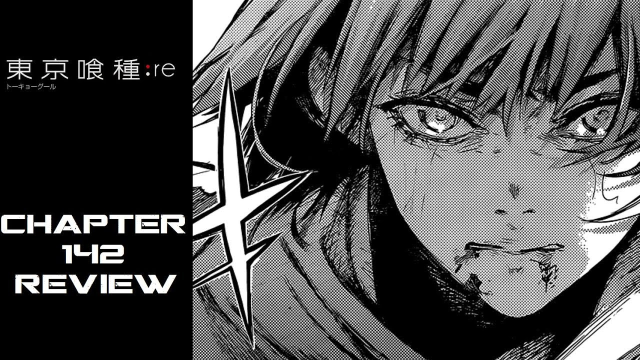 Tokyo Ghoulre 東京喰種,トーキョー グール,re Chapter 142 Review