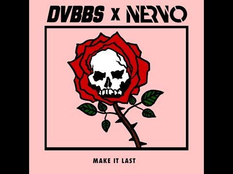 DVBBS & Nervo - Make It Last