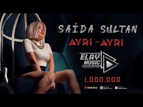 Saida Sultan – Ayri Ayri - ELAY Music Pro (Official Video 2021) Seide Sultan