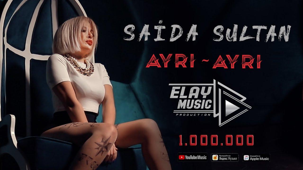 Saida Sultan Ayri Ayri By Elay Music Production Official Video Youtube
