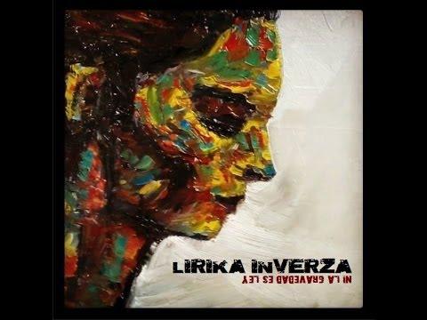 LIRIKA INVERZA / NI LA GRAVEDAD ES LEY ( DISCO COMPLETO )