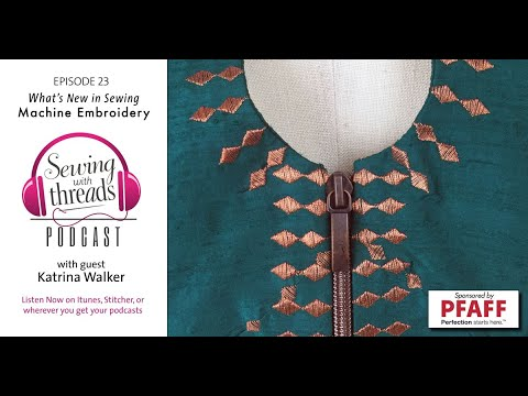 Episode 23: What's New In Sewing Machine Embroidery