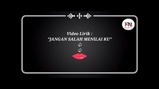 Download JANGAN SALAH MENILAI KU, paling enak didengar, video lirik Mp3