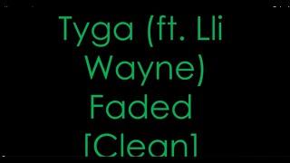 Tyga - Faded Clean Lyrics