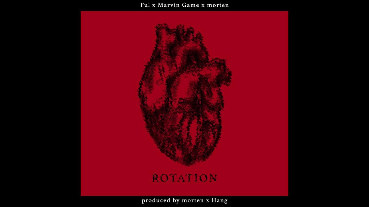 Fu! x Marvin Game x morten -  Rotation (prod. morten x Hang)