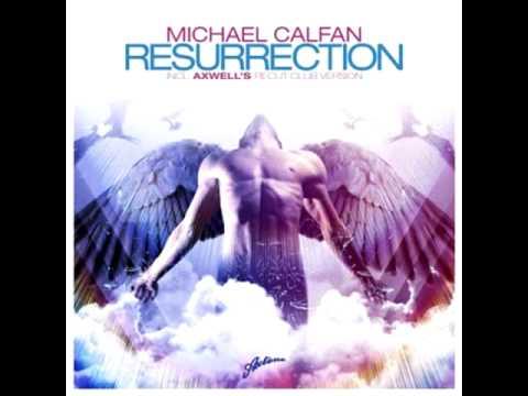 Michael Calfan - Resurrection (Axwell Remix)