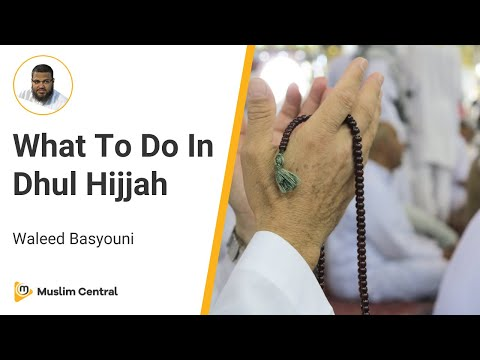 Waleed Basyouni - What To Do In Dhul Hijjah