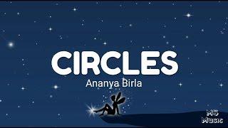 Ananya Birla - Circles  (Lyrics)