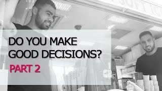 How To Make Better Decisions: 2. What Makes A Good Decision?