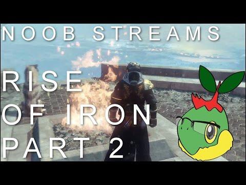 Teach Me Mr Smeezy - Noob Streams Rise of Iron - Pt 2
