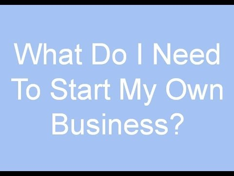 what do i need to start my business