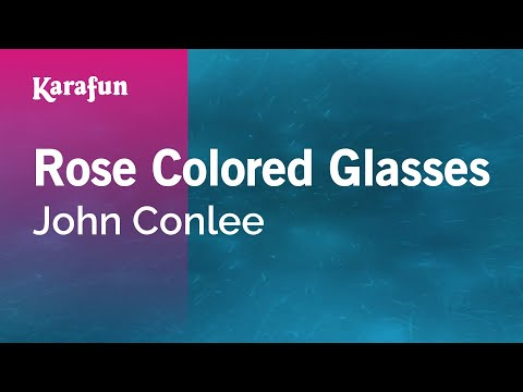 Karaoke Rose Colored Glasses - John Conlee *