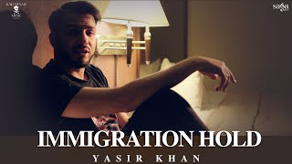 Immigration Hold (J Hind, Yasir Khan) Mp3 Song Download