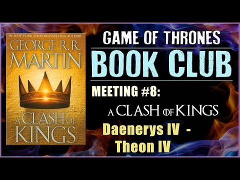 A Clash Of Kings Book Club: Meeting #8 (Daenerys IV - Theon IV)