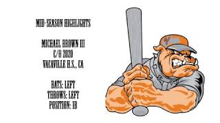 Vacaville H.S.- Michael Brown III -  Mid -Season Baseball Highlights