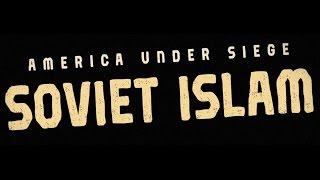 America Under Siege: Soviet Islam