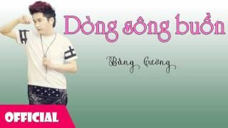 Dòng Sông Buồn - Bằng Cường [Official Audio]