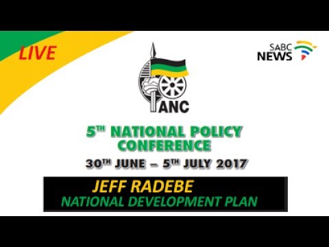 ANC Policy Conference, NDP with Jeff Radebe: 01 July 2017