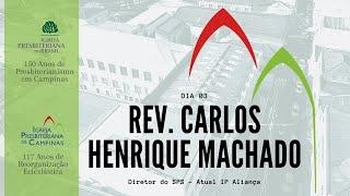 Palavra do Rev. Carlos Henrique Machado