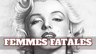 FEMMES FATALES : comment elles fonctionnent