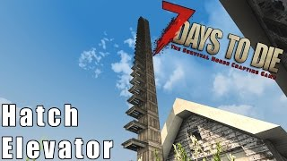 7 Days to Die Elevator Tutorial - How to Make a Hatch Elevator Fast!