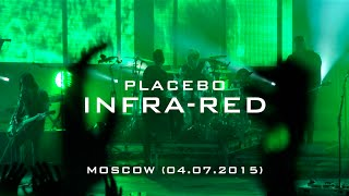 Placebo - Infra-Red (Live in Moscow 04.07.2015)