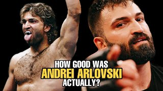 How GOOD was Andrei Arlovski Actually?