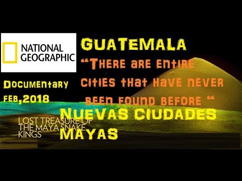 Guatemala 2018 Nuevas ciudades The MAYA New cities ENGLISH National Geographic Explores