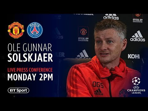 Ole Gunnar Solskjaer's press conference before Man Utd vs PSG