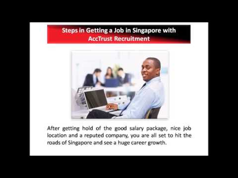 Learn how you can get a job in Singapore - Acc Trust Recruitment SG