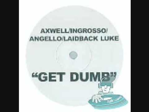 Laidback Luke, Angello, Ingrosso, Axwell - Get Dumb (Funk D Fuckin Remix)